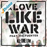 A Love Like War (feat. Vic Fuentes)