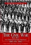 Civil War Bull Run & Other Eastern Battles, 1861-May 1863: Bull Run and Other Eastern Battles, 1861-May 1863 (Civil War: Essential Histories) (144880387X) by O'Neill, Robert