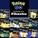 Pokemon Go: 10 Diaries of a Pikachu in 1: Pokemon Go Series, Books 1-10 Audiobook by Tagashi Takashima Narrated by Tristan Wright