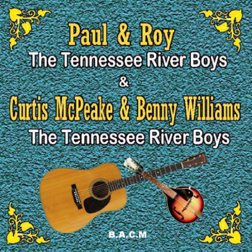 The Tennessee River Boys by Paul & Roy and Curtis McPeake & Benny Williams