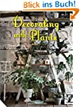 Decorating with Plants: The Art of Us...