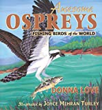 img - for Awesome Ospreys: Fishing Birds of the World book / textbook / text book