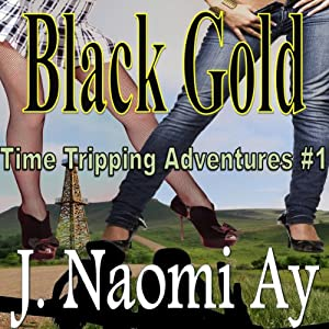 Black Gold: Time Tripping Adventures, Book 1 | [J. Naomi Ay]