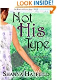 Not His Type: (A Sweet Western Romance) (The Women of Tenacity Book 3)