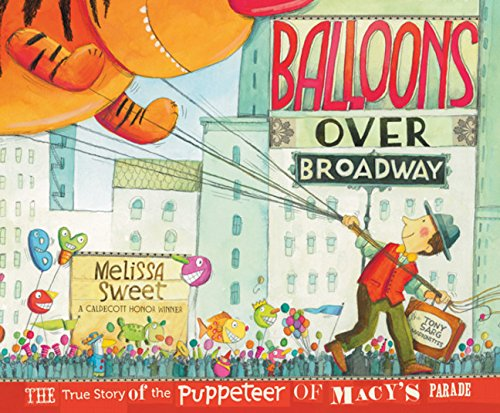 Balloons-over-Broadway-The-True-Story-of-the-Puppeteer-of-Macys-Parade-Bank-Street-College-of-Education-Flora-Stieglitz-Straus-Award-Awards