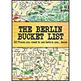 The Berlin Bucket List - 50 Places you need to see before you leave Berlin ~ Thorsten Oliver