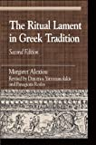 img - for The Ritual Lament in Greek Tradition (Greek Studies: Interdisciplinary Approaches) book / textbook / text book