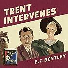 Trent Intervenes: The Detective Club Hörbuch von E. C. Bentley Gesprochen von: Steven Crossley