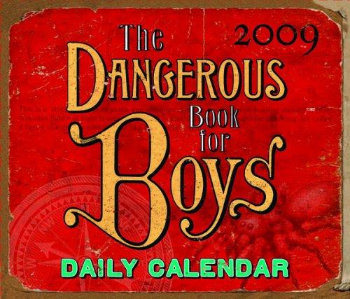 Official Dangerous Book for Boys Desk Block Calendar 2009 2009