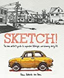 Sketch!: The Non-Artist's Guide to Inspi...