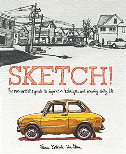 Sketch (The Non Artist's Guid to Inspiration, Technique, and DrawingDaily Life) Book Review