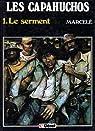 Les Capahuchos, tome 1 : Le serment par Marcelé