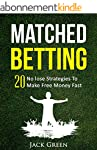 Matched Betting: 20 No lose Strategie...