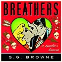 Breathers: A Zombie's Lament Audiobook by S. G. Browne Narrated by Kirby Heyborne