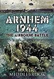 Arnhem 1944: The Airborne Battle