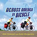 Across America by Bicycle: Alice and Bobbi's Summer on Wheels (       UNABRIDGED) by Alice Honeywell, Bobbi Montgomery Narrated by Rosemary Benson