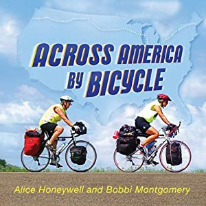 Across America by Bicycle: Alice and Bobbi's Summer on Wheels | [Alice Honeywell, Bobbi Montgomery]