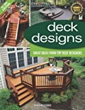 Deck Designs, All New 3rd Edition: Great Design Ideas from Top Deck Designers - 1580114334