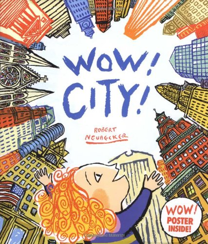 Wow! City! (Ala Notable Children's Books. Younger Readers (Awards))