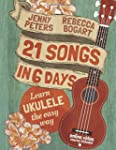 21 Songs in 6 Days: Learn Ukulele the...
