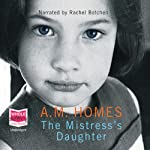 The Mistress's Daughter | A. M. Homes