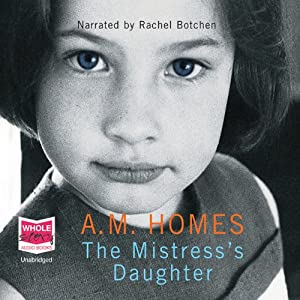 The Mistress's Daughter | [A. M. Homes]