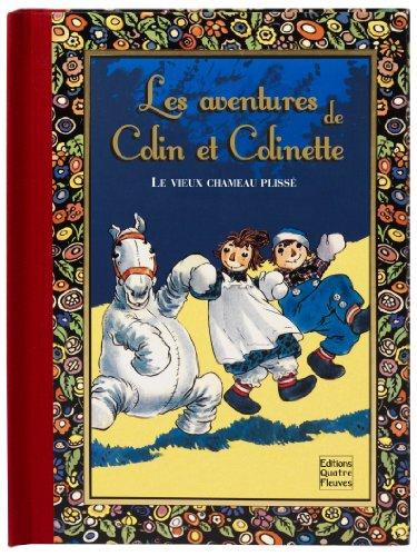les aventures de Colin et Colinette , le vieux chameau plissé Vielfaure, Céline, grand format