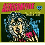 "Watch Out!von ""Alexisonfire"""