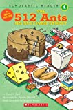 img - for 512 Ants On Sullivan Street, Math Reader, Level 4 (Scholastic Reader Collection Level 4) book / textbook / text book