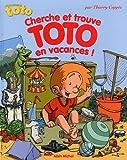 echange, troc Thierry Coppée - Cherche et trouve Toto en vacances !