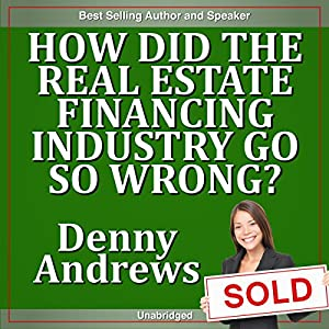 How Did the Real Estate Financing Industry Go So Wrong? Speech