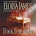 Fool for Love Audiobook by Eloisa James Narrated by Justine Eyre