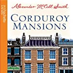 Corduroy Mansions (       UNABRIDGED) by Alexander McCall Smith Narrated by Andrew Sachs