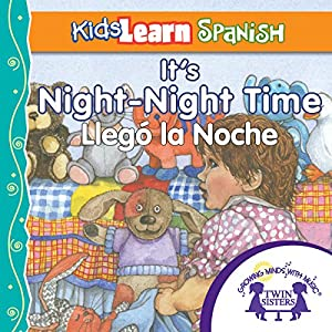 Kids Learn Spanish: It's Night-Night Time (Bedtime Story) Audiobook