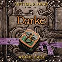 Darke: Septimus Heap, Book Six (       UNABRIDGED) by Angie Sage Narrated by Gerard Doyle