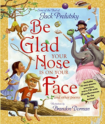 Be Glad Your Nose Is on Your Face