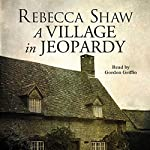 A Village in Jeopardy: Tales from Turnham Malpas, Book 16 | Rebecca Shaw
