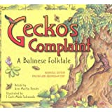 Gecko's Complaint, A Balinese Folktale, Bilingual Edition: English and Indonesian Text