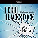 Word of Honor: Newpointe 911 Series, Book 3 (       UNABRIDGED) by Terri Blackstock Narrated by J. C. Howe