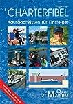 Charterfibel: Hausbootwissen f�r Eins...