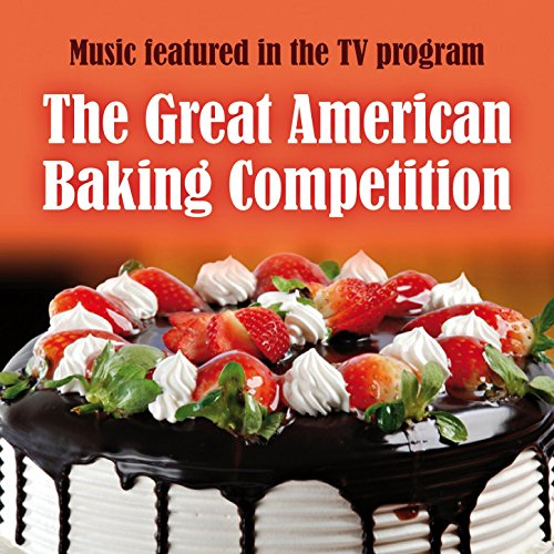 Ultimate Baking / Fresh Ingredients / Home Baker / Tea Party / Win Some Lose Some (Ultimate Baking Medley)