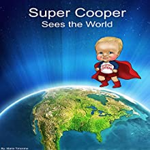 Super Cooper Sees the World Audiobook by Maria Timonina Narrated by Sarah Crosby