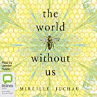 The World Without Us Audiobook by Mireille Juchau Narrated by Jennifer Vuletic