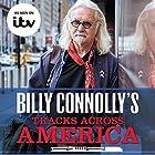 Billy Connolly's Tracks Across America Hörbuch von Billy Connolly Gesprochen von: David Monteath