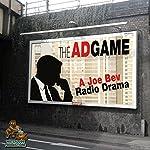 The Ad Game: A Joe Bev Radio Drama | Joe Bevilacqua,Daws Butler