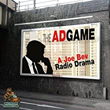 The Ad Game: A Joe Bev Radio Drama Performance Auteur(s) : Joe Bevilacqua, Daws Butler Narrateur(s) : Elizabeth Jackson, Bill Evans