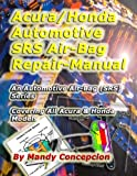 Acura/Honda Automotive SRS/Air-Bag Repair Manual (Automotive SRS/Air-Bag series)