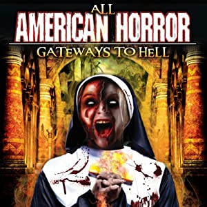 All American Horror: Gateways to Hell | [Reality Entertainment]