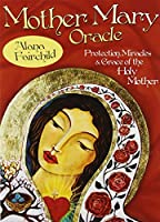 Mother Mary Oracle: Protection, Miracles & Grace of the Holy Mother