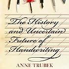 The History and Uncertain Future of Handwriting Hörbuch von Anne Trubek Gesprochen von: Tavia Gilbert